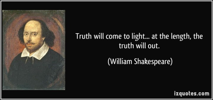 quote-truth-will-come-to-light-at-the-length-the-truth-will-out-william-shakespeare