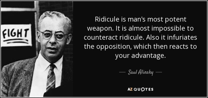 quote-ridicule-is-man-s-most-potent-weapon-it-is-almost-impossible-to-counteract-ridicule-saul-alinsky-68-67-29